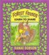The Forest Friends Learn to Share (The Forest Friends, No 1) - Danae Dobson, Cuitlahuac Morales