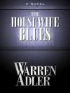 The Housewife Blues - Warren Adler