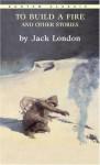 To Build a Fire (Bantam Classics) - Jack London