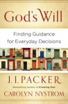 God's Will: Finding Guidance for Everyday Decisions - Carolyn Nystrom, J.I. Packer, Maurice England