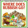 Where Does Rubbish Go? - Susan Mayes