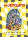 Red Grooms - Arthur C. Danto, Timothy Hyman