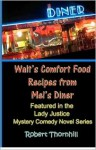 Walt's Comfort Food Recipes from Mel's Diner - Robert Thornhill