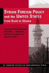 Syrian Foreign Policy and the United States: From Bush to Obama - Raymond Hinnebusch, Marwan J. Kabalan, Bassma Kodami