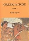 Greek to GCSE: Part 1 - John Taylor