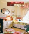 Simple Solutions: Kids' Spaces - Coleen Cahill, Cahill