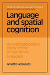Language and Spatial Cognition: An Interdisciplinary Study of the Prepositions in English - Annette Herskovits, Steven Bird, Branimir Boguraev, Don Hindle