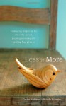 Less is More: Embracing Simplicity for a Healthy Planet, a Caring Economy and Lasting Happiness - Cecile Andrews, Wanda Urbanska