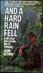 And a Hard Rain Fell: And a Hard Rain Fell - John Ketwig, Paul McCarthy