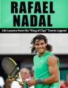 """Rafael Nadal: Life Lessons from the """"King of Clay"""" Tennis Legend - Jack Miller"""