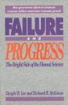 Failure and Progress - Dwight R. Lee, Richard B. McKenzie
