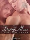 For Desire Alone - Jess Michaels, Carmen Rose