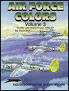 Air Force Colors Volume 3: Pacific & Home Front 1942-1947 - Specials series (6152) - Dana Bell