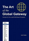 The Art of the Global Gateway: Strategies for Successful Multilingual Navigation - John Yunker