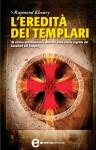 L'eredità dei templari - Raymond Khoury, Natascia Pennacchietti, Costanza Rodotà