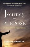 Journey to Purpose: 31 Days of Faith Declarations - Deborah Robinson