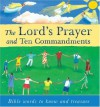 The Lord's Prayer and Ten Commandments: Bible Words to Know and Treasure - Lois Rock, Debbie Lush