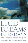 Lucid Dreams in 30 Days: The Creative Sleep Program - Keith Harary, Pamela Weintraub