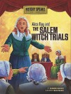 Alice Ray and the Salem Witch Trials - Shannon Knudsen, Ruth Palmer