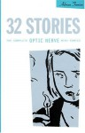 32 Stories: The Complete Optic Nerve Mini Comics - Adrian Tomine