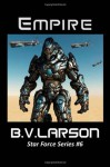 Empire (Star Force Series) - B.V. Larson