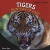Tigers: Hunters of Asia - Norman Pearl, Amelie Von Zumbusch