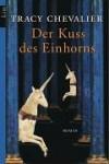 Der Kuss des Einhorns - Tracy Chevalier, Ursula Wulfekamp