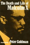 The Death and Life of Malcolm X (Second Edition) - Peter Goldman