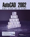 AutoCAD 2002 - One Step at a Time - Timothy Sean Sykes