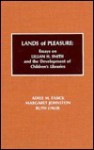 Lands of Pleasure: Essays on Lillian H. Smith and the Development of Children's Libraries - Adele M. Fasick