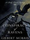 A Conspiracy of Ravens - Gilbert Morris
