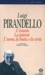 L'innesto - La patente - L'uomo, la bestia e la virtù - Luigi Pirandello, Roberto Alonge