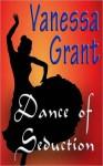 Dance of Seduction - Vanessa Grant