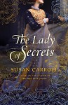 The Lady of Secrets - Susan Carroll