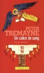 Un calice de sang - Peter Tremayne, Hélène Prouteau