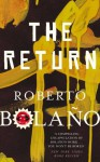 The Return - Roberto Bolaño, Chris Andrews