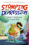 Stomping Out Depression - Neil T. Anderson, David Park, Dave Park