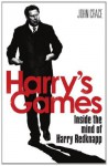Harry's Games: Inside the Mind of Harry Redknapp - John Crace