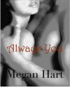 Always You - Megan Hart
