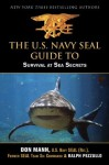 U.S. Navy SEAL Guide to Survival at Sea Secrets - Don Mann