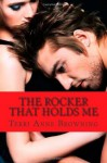 The Rocker That Holds Me: 1 - Terri Anne Browning