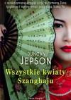 Wszystkie kwiaty Szanghaju - Duncan Jepson