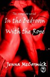In the Bedroom with the Rope: The Complete Serial - Jenna McCormick