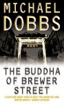 The Buddha of Brewer Street - Michael Dobbs