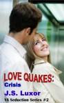 Love Quakes: Crisis (2) (YA Seduction Series) - J.S. Luxor