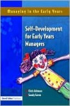 Self Development for Early Years Managers - Sandy Green, Chris Ashman, Dawn Vince, Ashman Chris