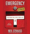 Emergency: This Book Will Save Your Life - Neil Strauss