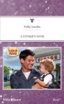 Mills & Boon : A Father's Name (Suddenly a Parent) - Holly Jacobs