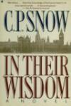 In Their Wisdom - C.P. Snow
