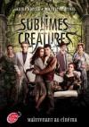 Sublimes créatures - Luc Rigoureau, Kami Garcia, Margaret Stohl
